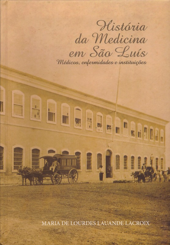 História da Medicina em São Luís. Médicos, enfermidades e instituições. Capa. Reprodução