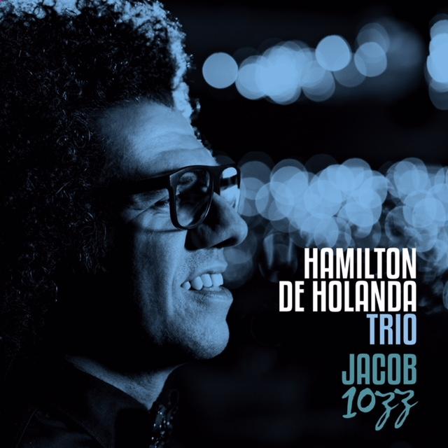 Lançamento digital antecipa homenagens de Hamilton de Holanda a Jacob do  Bandolim no ano de seu centenário 85564b1b07b
