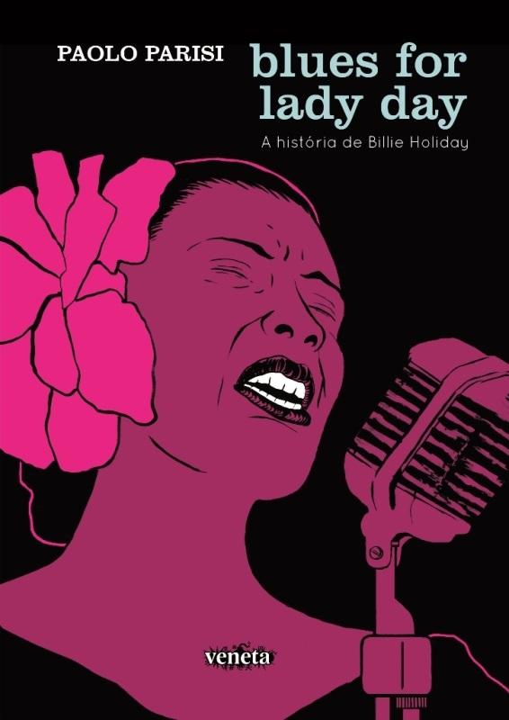 8b48a8448ad50 Blues for Lady Day. A história de Billie Holiday. Capa. Reprodução